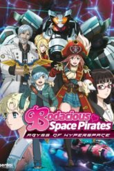 Bodacious Space Pirates The Movie – Abyss of Hyperspace  Mouretsu Pirates Abyss of Hyperspace – Akuu no Shinen