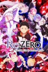 Re Zero Kara Hajimeru Isekai Seikatsu  Re Zero – Starting Life in Another World
