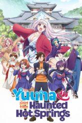 Yuragi-sou no Yuuna-san  Yuuna and the Haunted Hot Springs